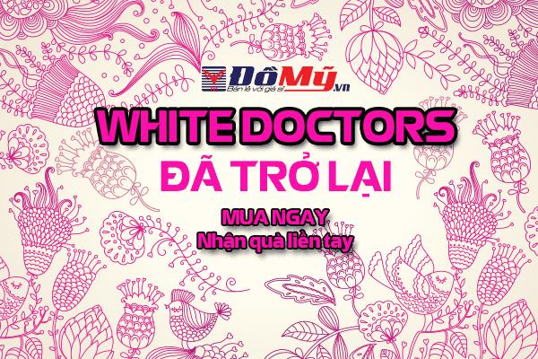 Tưng bừng sự kiện White Doctor hồi sinh !